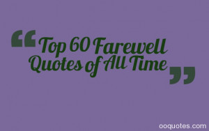 farewell quotes of all time tags farewell quotes funny farewell quotes ...