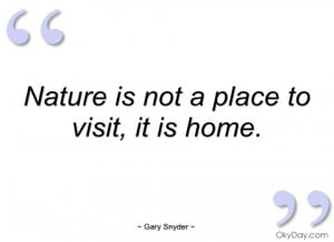 nature is not a place to visit gary snyder