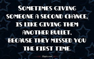 Giving someone a second chance | Quotes on Slapix.com