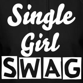 Single Girl Swag Spreadshirt