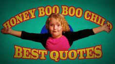 Honey Boo Boo's Best Quotes   Here Comes Honey Boo Boo