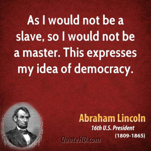 As I would not be a slave, so I would not be a master. This expresses ...