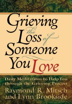 ... You Love: Daily Meditations to Help You Through the Grieving Process