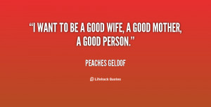 quote-Peaches-Geldof-i-want-to-be-a-good-wife-129847_4.png