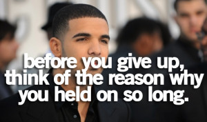 Quotes From Singers And Rappers Some of these Drake quotes