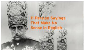 11 Persian Sayings That Make No Sense in English