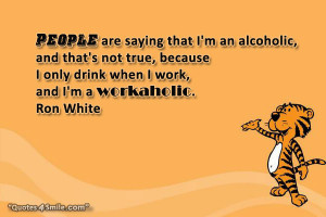 Drunk Man Funny Quote: People are saying that I'm an alcoholic, and ...