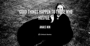 Good Things Happen To Those Who Hustle -nin-good-things-happen-to