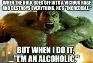 Hulk incredible alcoholic