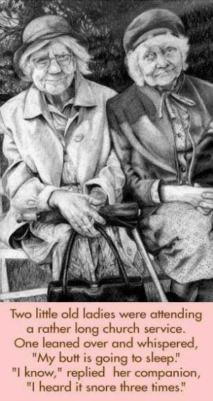 Two little old ladies was attending a rather long church service
