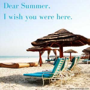 Beach Saying: Dear Summer, I wish you were here.