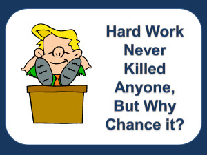Funny Signs Office Humor Hard Work Never Killed Anyone Guy