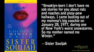 Quote of the Day: Sister Souljah on 'the Coldest Winter Ever'