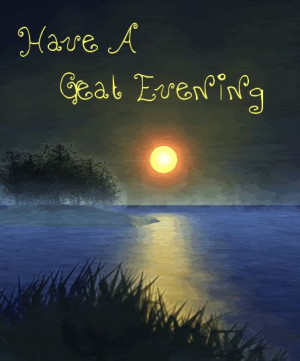 Have A Good Evening Quotes Have a good evening quotes good evening ...