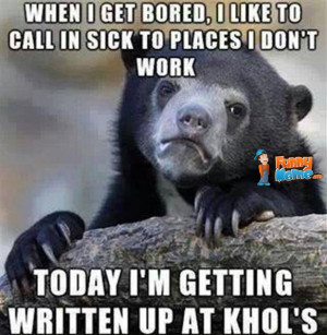 Funny Memes – Call in sick to places I don't work