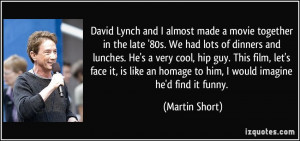 David Lynch and I almost made a movie together in the late '80s. We ...