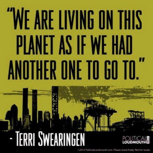 Environmental quotes, wise, sayings, deep, terri swearingen