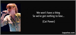 More Cat Power Quotes