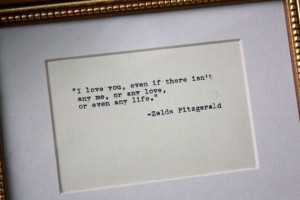 Zelda Fitzgerald quote typed and framed in a gilded 5 by 7 frame