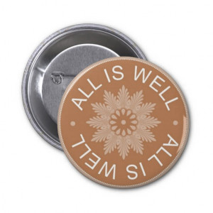 Word Quotes ~All Is Well ~Inspirational Pinback Buttons