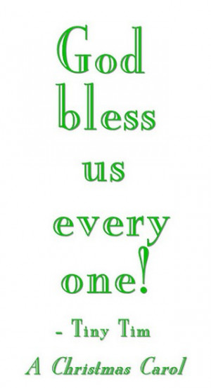 God Bless Us Every One! – Charles Dickens