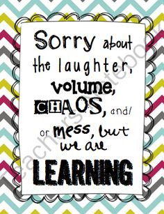 FREE -Here's a cute sign for your classroom about the noise and mess ...
