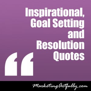 Inspirational, Goal Setting and Resolution Quotes | New Years Quotes ...