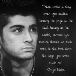 What a great quote by one of the members of One Direction, Zayn Malik ...