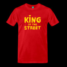 king of the street 1c t shirts designed by style o mat