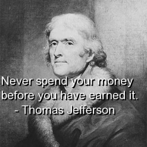 Thomas jefferson quotes and sayings meaningful about money wise