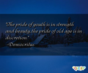 The pride of youth is in strength
