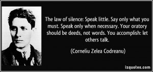 The law of silence: Speak little. Say only what you must. Speak only ...