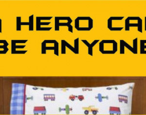 Batman Wall Art Quote A Hero Can Be Anyone ...
