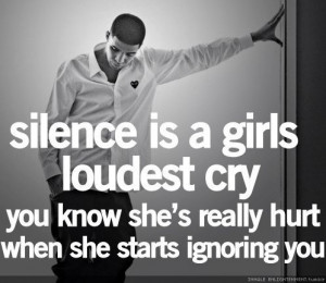 You Know She's Really Hurt When She Starts Ignoring You: Quote About ...