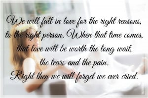 ... That Time Comes That Love Will Be Worth The Long Wait… ~ Sweet Quote