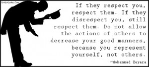 Quotes About Good Manners And Respect ~ good manners/respect/kindness ...
