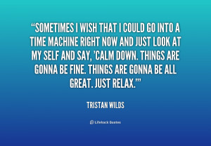 quote-Tristan-Wilds-sometimes-i-wish-that-i-could-go-228968.png