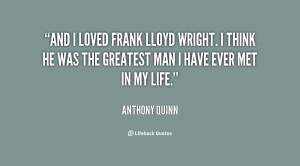 quote Anthony Quinn and i loved frank lloyd wright i 29380 png