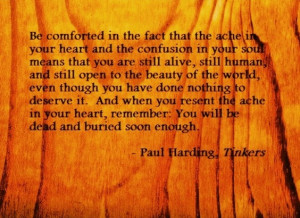 Paul Harding, Tinkers motivational inspirational love life quotes ...