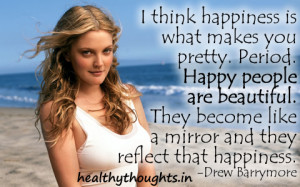 drew_barrymore_happiness_quotes_pretty_beautiful.jpg