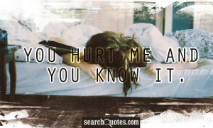 You Really Hurt Me Quotes