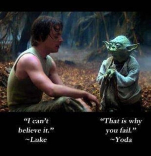 Luke Skywalker and Yoda's quote about failing