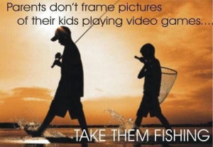 quotes about taking a kid fishing | Our family tradition: I take my ...