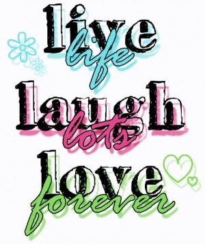 Live Laugh Love Dream Quotes Quotesgram