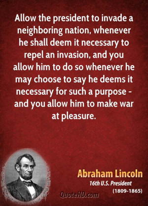 ... for such a purpose - and you allow him to make war at pleasure