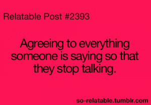people true true story so true teen quotes relatable annoying I do ...