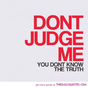 dont-judge-me-quote-pic-quotes-sayings-pictures.jpg