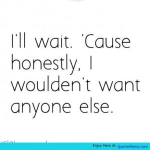 Waiting Relationship Quote Love Boyfriend Girlfriend Quote