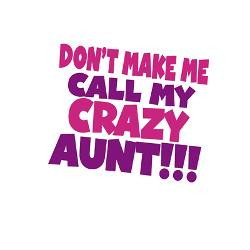 Dont Make Call Crazy Aunt Greeting Card Height Width