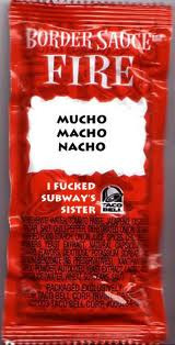 Taco Bell Sauce Packet Phrases taco bell sauce packet sayings 3